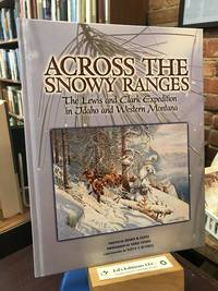 Across the Snowy Ranges: The Lewis and Clark Expedition in Idaho and Western Montana