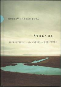 Streams: Reflections on the Waters in Scripture by  Pura Murray - Hardcover - 2010 - from Elk Creek Heritage Books (SKU: 006484)