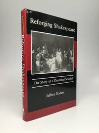REFORGING SHAKESPEARE: The Story of a Theatrical Scandal
