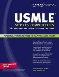Kaplan Medical USMLE Step 2 CS : Complex Cases - 35 Cases You Are Likely to See on the Exam