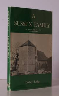 A Sussex Family. The Family of Ridge from 1500 to the Present Day. NEAR FINE COPY IN UNCLIPPED DUSTWRAPPER