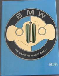 B. M. W.: The Bavarian Motor Works