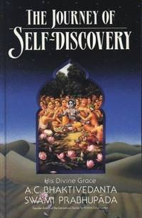 The Journey of Self Discovery by A. C. Bhaktivedanta Prabhupada - Hardcover - 1990 - from ThriftBooks (SKU: G0892132701I2N00)