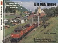 The OBB today - railway between Burgenland and Lake Constance (Die OBB heute - Eisenbahn zwischen Burgenland und Bodensee)
