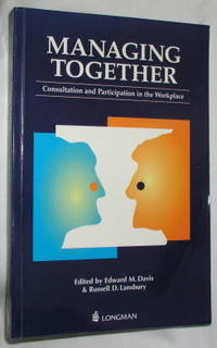 Managing Together: Consultation and Participation in the Workplace
