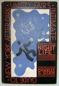 NightLife; Vanity Fair's Intimate Guide to New York After Dark by  Charles G New York - Shaw - First edition - 1931 - from Derringer Books (SKU: 13456)