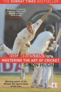 Jargonbusting: Mastering the Art of Cricket by Hughes Simon
