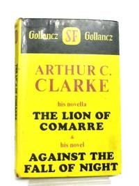The Lion of Comarre and Against the Fall of Night by Arthur C. Clarke - 1970
