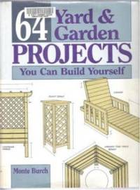 64 YARD & GARDEN PROJECTS You Can Build Yourself