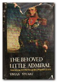 The Beloved Little Admiral  The life and times of Admiral of the Fleet the  Hon.Sir Henry Keppel,G.C.B.,O.M.,D.C.L.,1809-1904