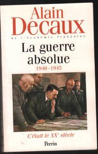 image of La guerre absolue 1940 1945 - C'etait le XX° siecle tome 3