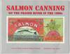 Salmon Canning on the Fraser River in the 1890s