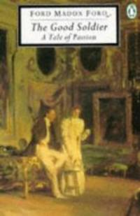 image of The Good Soldier: A Tale of Passion (Classic, 20th-Century, Penguin)