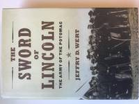 The Sword of Lincoln by Jeffery E. Wert - Hardcover - 2005 - from Bobbis Bookstore and Biblio.com