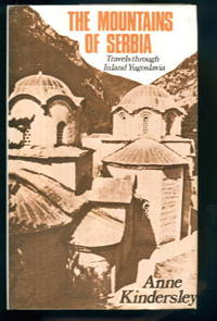 The Mountains of Serbia: Travels Through Inland Yugoslavia