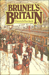 Brunel's Britain by  Derrick Beckett - First Edition - 1980-11-13 - from M Godding Books Ltd and Biblio.com