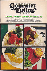The Fascinating World of Gourmet Eating (with Calorie Control) : Italian, Jewish, German, American
