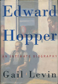 Edward Hopper: An Intimate Biography by  Gail Levin - Hardcover - 1995 - from Diatrope Books (SKU: 21060)