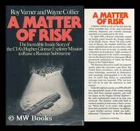 A Matter of Risk : the Incredible Inside Story of the Cia's Hughes Glomar Explorer Mission to...