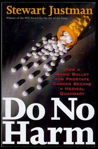 Do No Harm: How a Magic Bullet for Prostate Cancer Became a Medical Quandary by  Stewart Justman - Paperback - 2008 - from Bookmarc's and Biblio.com
