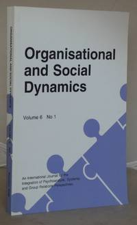 Organisational and Social Dynamics: An International Journal for the Integration of psychoanalytic, Systematic and Group Relations Perspectives: Volume 6, No 1 by Various Authors - Paperback - 2006 - from Besleys Books (SKU: AR36BLKMC12C)