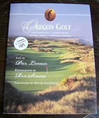 Oregon Golf: The Oregon Coast, Southern Oregon, Portland & Environs, Central Oregon