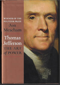 THOMAS JEFFERSON: THE ART OF POWER by  Jon Meacham - First Edition - 2012 - from Books from the Crypt (SKU: QAA74)
