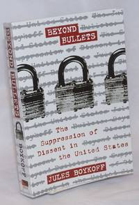 image of Beyond Bullets; The Supression of Dissent in the United States