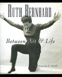 image of Ruth Bernhard: Between Art and Life