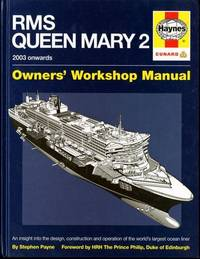 RMS Queen Mary 2 Manual: An insight into the design, construction and operation of the world's largest ocean liner by  Stephen Payne - Hardcover - from Mark Lavendier, Bookseller and Biblio.com.au