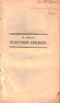 A Sermon delivered Before His Excellency Caleb Strong, Esq. Governour, His Honour Edward H. Robbins, Esq. Lt. Gov. The Honourable the Council, Senate, and House of Representatives, of the Commonwealth of Massachusetts, May 25, 1803, Being the day of General Election