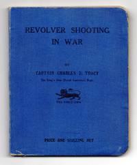 Revolver Shooting in War: A Practical Handbook