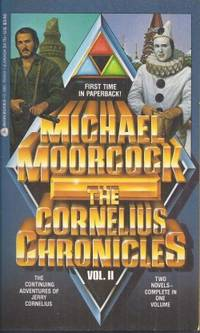 THE CORNELIUS CHRONICLES Vol. II (omnibus of The Lives and Times of Jerry Cornelius & The...