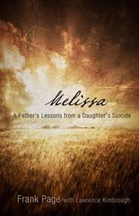 Melissa: A Father's Lessons from a Daughter's Suicide