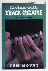 Living With Crack Cocaine: From A Husband'S Regard