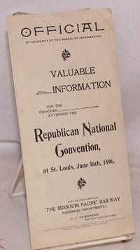 image of Valuable information for the stranger attending the Republican National Convention at St. Louis, June 16, 1896. With the compliments of the Missouri Pacific Railway (Passenger department)