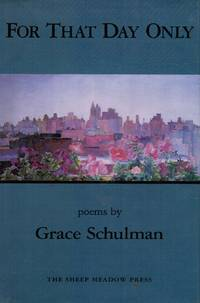 For That Day Only: Poems (SIGNED) by  Grace Schulman - Hardcover - Signed - 1994 - from Bookshop Baltimore (SKU: 8435)