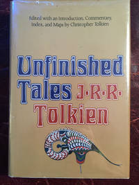 Unfinished Tales of Numenor and Middle-Earth  First American Hardcover Edition