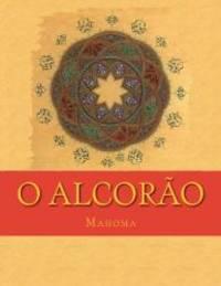 O Alcorão: Tradução Do Significados em Português Brazilian (Portuguese...