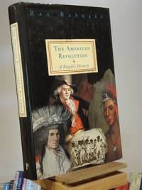 The American Revolution: A People's History by Ray Raphael - 1st Edition 1st Printing - 2001 - from Henniker Book Farm and Biblio.co.uk