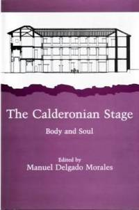 The Calderonian Stage. Body and Soul.