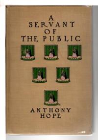 A SERVANT OF THE PUBLIC.