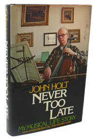 NEVER TOO LATE :   My musical life story