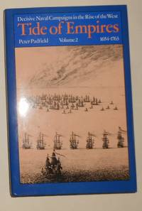 image of Tide of Empires - Decisive Naval Campaigns in the Rise of the West Vol / Volume 2 16541763