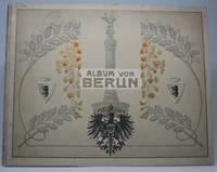 Album von Berlin. 4 grosse Panoramen, darunter ein farbiges, und 55 Ansichten nach Naturaufnahmen in Photographiedruck. v/ Album von Berlin: Enthalt 57 Ansichten und 1 Buntes Panorama
