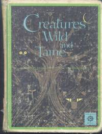 Creatures Wild and Tame (The Golden Treasury of Children's Literature Volume 7)
