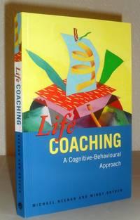 Life Coaching - A Cognitive-Behavioural Approach