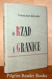 O Rzad i Granice, Walka Dyplomatyczna o Sprawe Polska w II Wojnie  Swiatowej by  Stanislaw Zabiello - Hardcover - 1964 - from Pilgrim Reader Books - IOBA and Biblio.co.uk