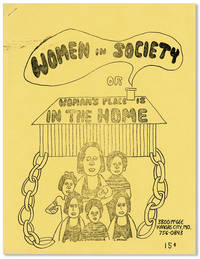 "Women in Society, or ""A Woman's Place is in the Home,"" or ""Women are all right, if they are kept in their place"""