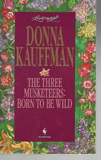 The Three Musketeers: Born To Be Wild (Loveswept, No 771)
